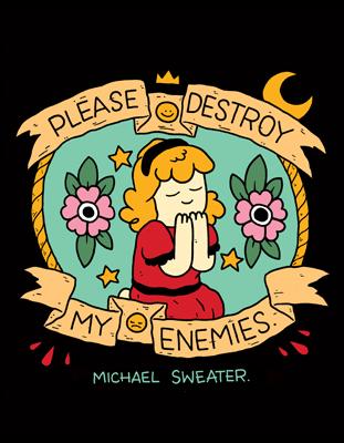 Please Destroy My Enemies