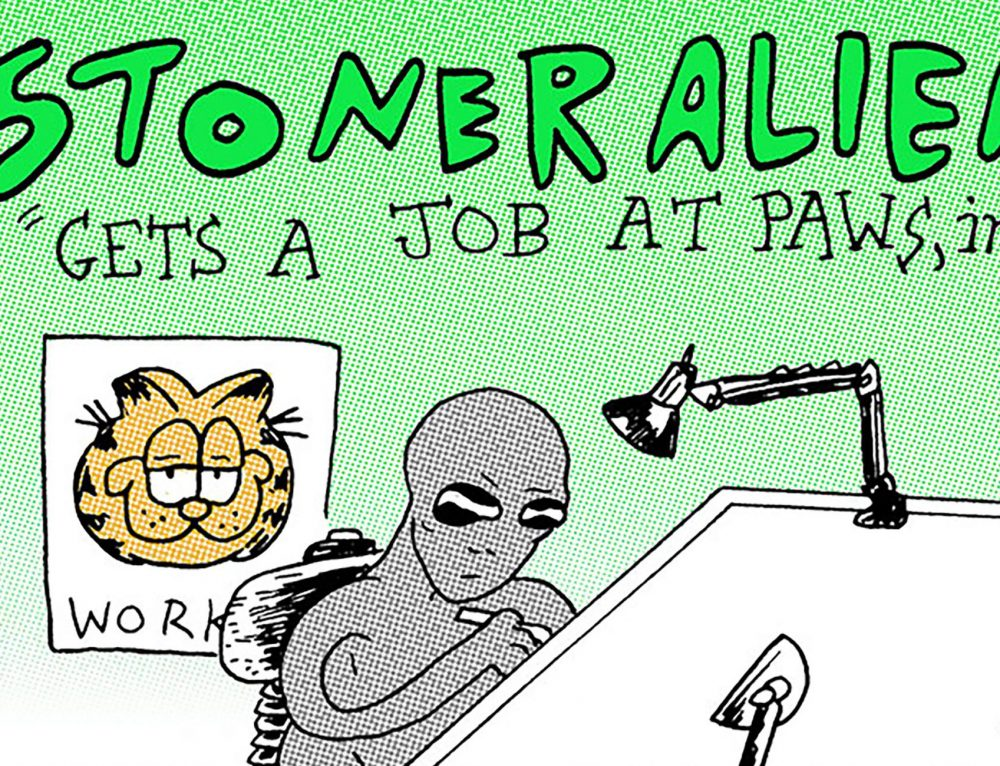 """Stoner Alien Gets a Job at Paws, Inc."" by Pat Aulisio"