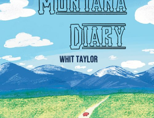 Presenting Montana Diary by Whit Taylor